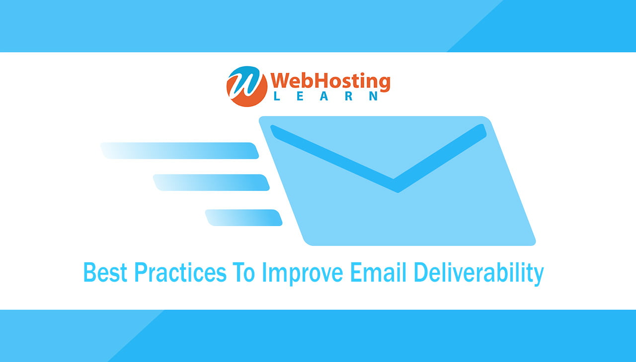 Best Practices To Improve Your Email Deliverability